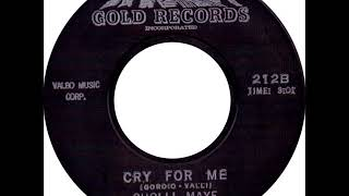 CHOLLI MAYE & GROUP - YOU'LL NEVER GET AWAY / CRY FOR ME - GOLD 212 - 1963