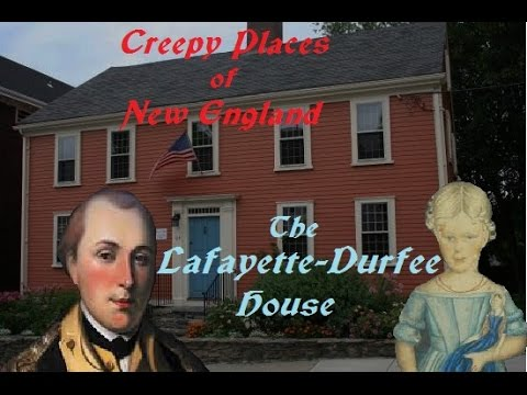 Creepy Places of New England: The Lafayette-Durfee House