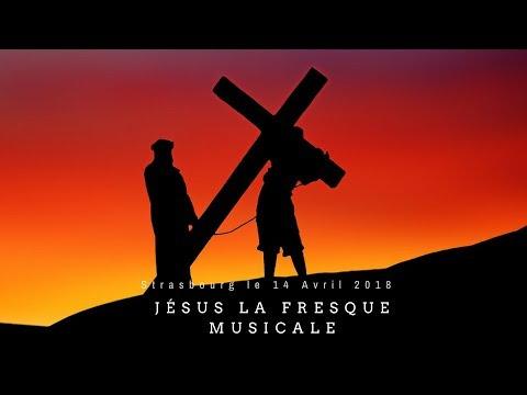 La fresque musicale: Jésus, de Nazareth à Jérusalem ( Strasbourg 2018)