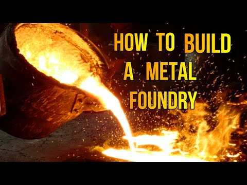 How To Build A Metal Foundry