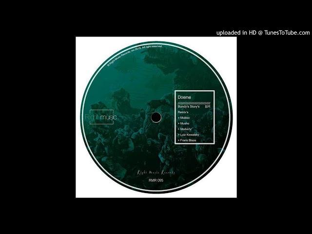 Doeme - Bundy's Story's (Luiz Kowalsky Remix) [Right Music Records]