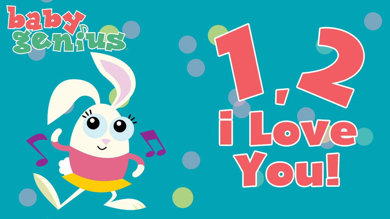 One Two I Love You Nursery Rhyme Cartoons For Kids Baby Genius