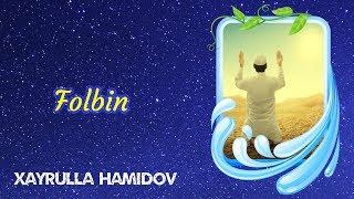 Folbin | Xayrulla Hamidov
