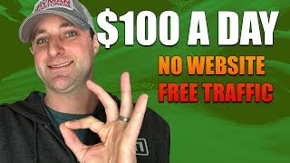 How To Make $100 to $200 A Day (NO WEBSITE - FREE TRAFFIC) w/ Proof