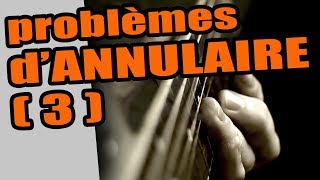 GUITARE ET PROBLÈMES D'ANNULAIRE #3