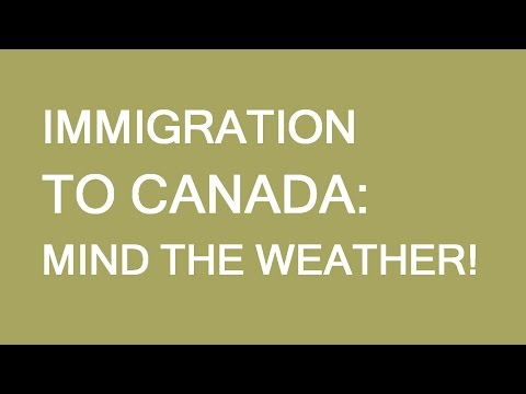 Canadian Weather. Immigration and visas, LP Group Canada