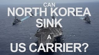 Can North Korea Sink a US Aircraft Carrier? Analysis thumbnail