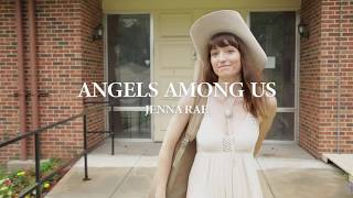 Jenna Rae - Angels Among Us (Official Music Video)
