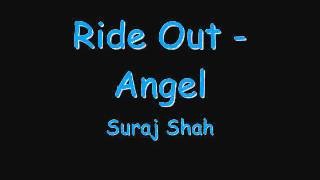 Ride Out - Angel (Cover by Suraj Shah)