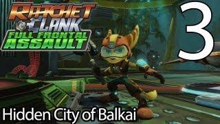 Ratchet & Clank: Full Frontal Assault Part 3 - Hidden City of Balkai