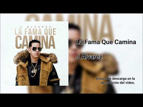 J Alvarez - La Fama Que Camina - Descargar Album