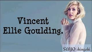Vincent - Ellie Goulding [Lyrics Video]