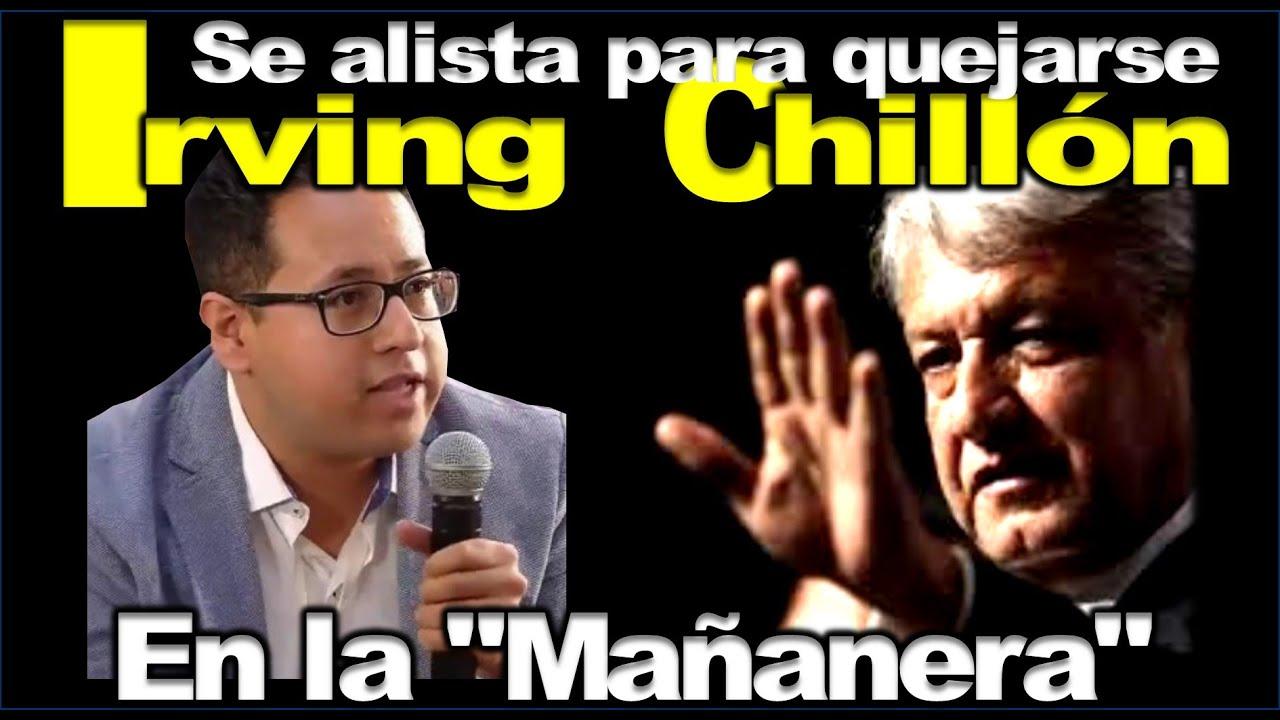 #IrvingChillón se alista para irse a quejar a la MAÑANERA con AMLO