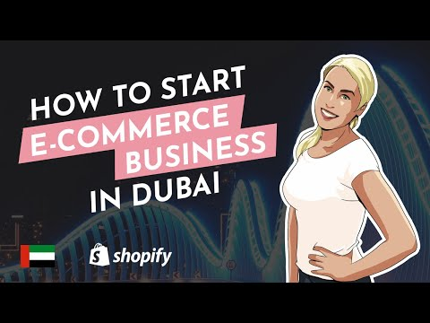 How to Start your E Commerce business in Dubai, UAE