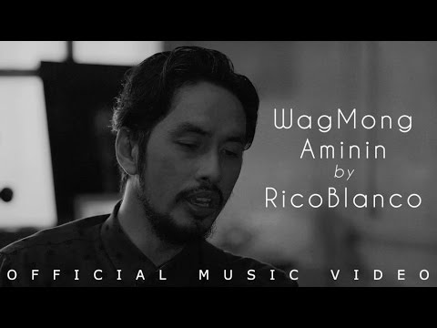 The #Hugot Song Of 2016 - Wag Mong Aminin by Rico Blanco