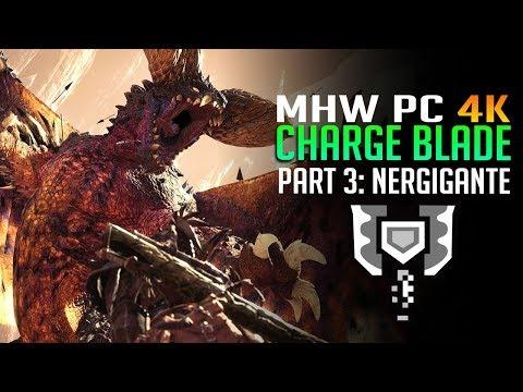 MHW Charge Blade & NERGIGANTE! Monster Hunter World 4k PC Live Gameplay Part 3