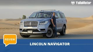 Lincoln Navigator 2019 Review - The Most Luxurious SUV In Its Class | YallaMotor.com