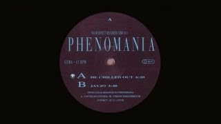 Phenomania - He Chilled Out