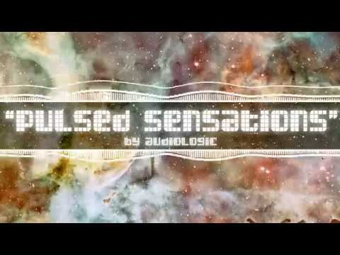 PULSED SENSATIONS by AudioLogic ║CC-BY║