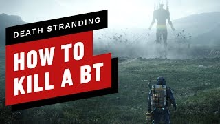 Death Stranding: How to Kill (Or Avoid) BTs