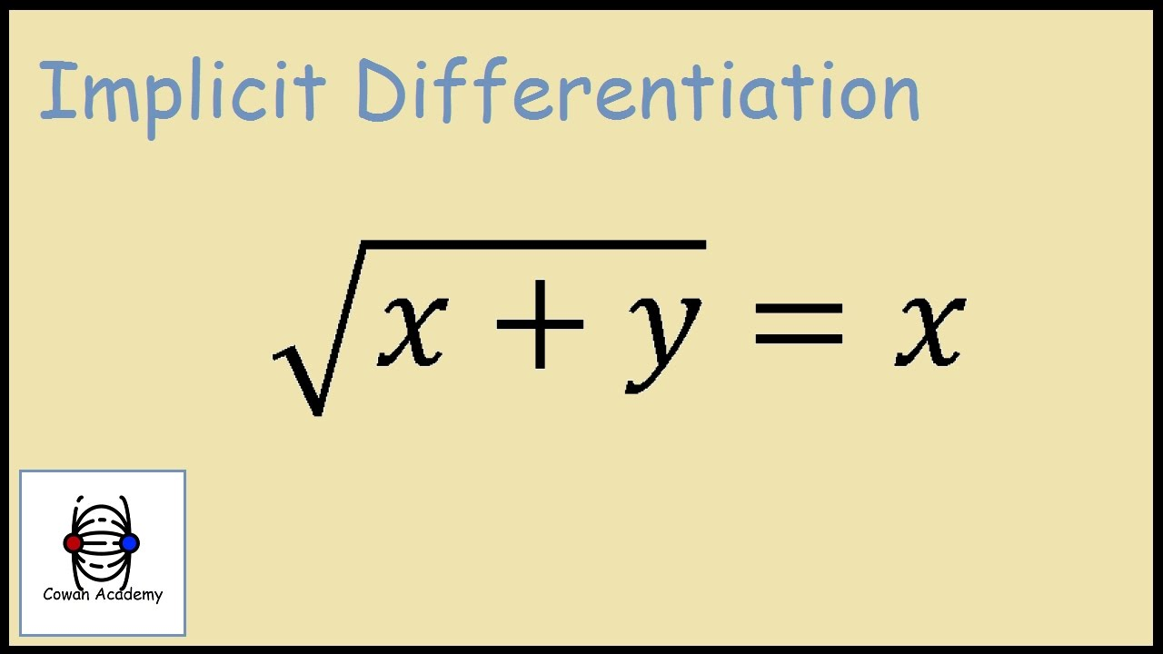 sqrt(x+y) = x Implicit Differentiation find dy/dx