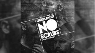Chris Lawyer - No Scrubs feat. TLC (Audio)