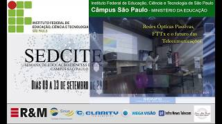 """IFESP - SEDCITEC 2019 - Palestra """"Redes Ópticas Passivas, FTTx e o Futuro das Telecomunicações"""""""