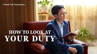 "2020 Christian Testimony Video | ""How to Look at Your Duty"" 