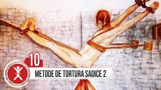 TOP 10 METODE SADICE DE TORTURA 2