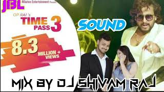 Time pass 3💞 Love song💘💝 mix by DJ Shivam Raj 👍