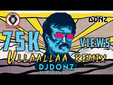 Ullaallaa Remix | Dj DONZ | Tribute To Petta Team