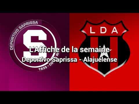 L'affiche de la semaine 02 : Deportivo Saprissa  Alajuelense