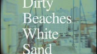 Dirty Beaches - White Sand