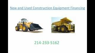 Buying Construction Equipment For Sale? Construction Equipment Financing - New, Used Construction