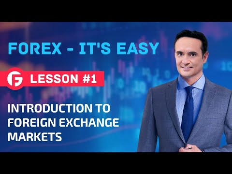 LESSON 1. FOREX – IT'S EASY. INTRODUCTION TO FOREIGN EXCHANGE  MARKETS