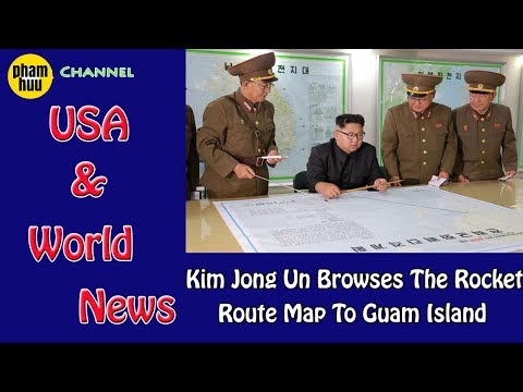 Kim Jong Un browses the rocket route map to Guam Island