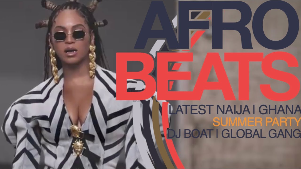 AFROBEATS 2020 VIDEO MIX |LATEST NAIJA |GHANA 2020 |AFROBEAT 2020(BEYONCE ,WIZKID,BURNA BOY,DJ BOAT)