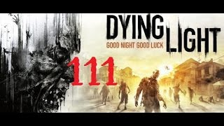 Dying Light - 111 Finde die Glut - [ Deutsch | German | Gameplay | Let