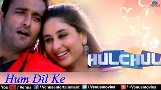 Hum Dil Ke (Hulchul)