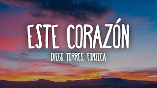 Diego Torres, Fonseca - Este Corazón (Letra/Lyrics)