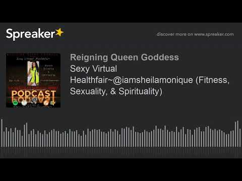 Sexy Virtual Healthfair~@iamsheilamonique (Fitness, Sexuality, & Spirituality) (made with Spreaker)
