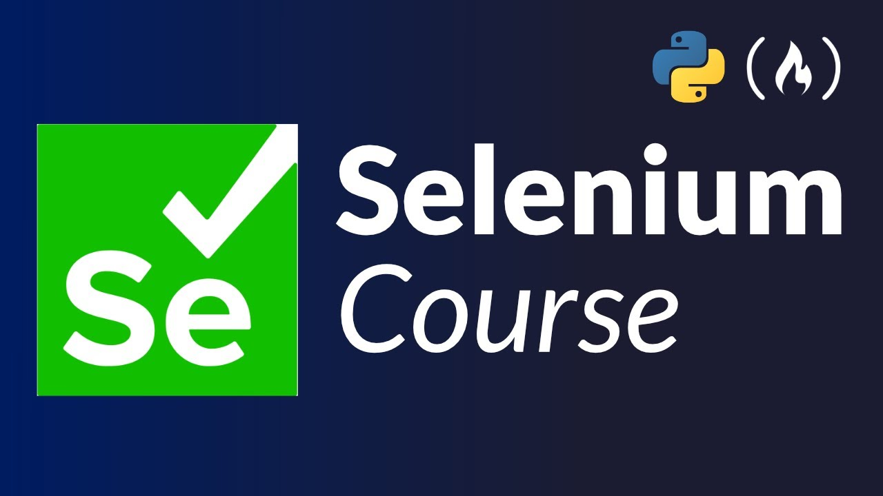 Selenium Course for Beginners - Web Scraping Bots, Browser Automation, Testing (Tutorial)