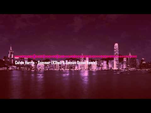Calvin Harris - Summer (R3hab & Ummet Ozcan Remix)