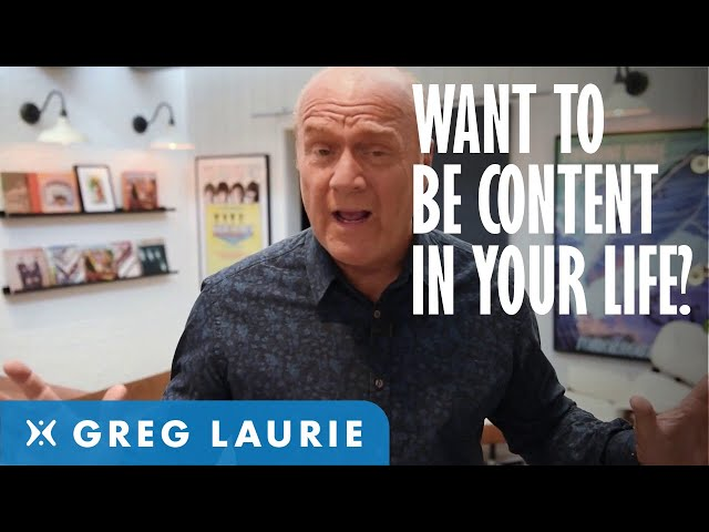 How to be Content in Life? (With Greg Laurie)