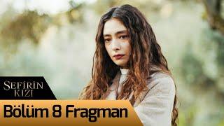 Sefirin Kızı 8. Bölüm Fragman