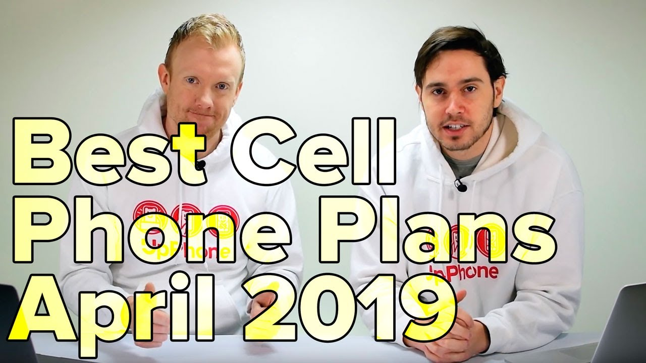 2019 Best Cell Phone Plans Best Cell Phone Plans Of April 2019   YouTube