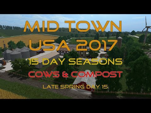FS17 - 15 Day Seasons - MidTown - EP1 Cows and Compost