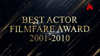 Filmfare award every best actor winners from 2001 to 2010