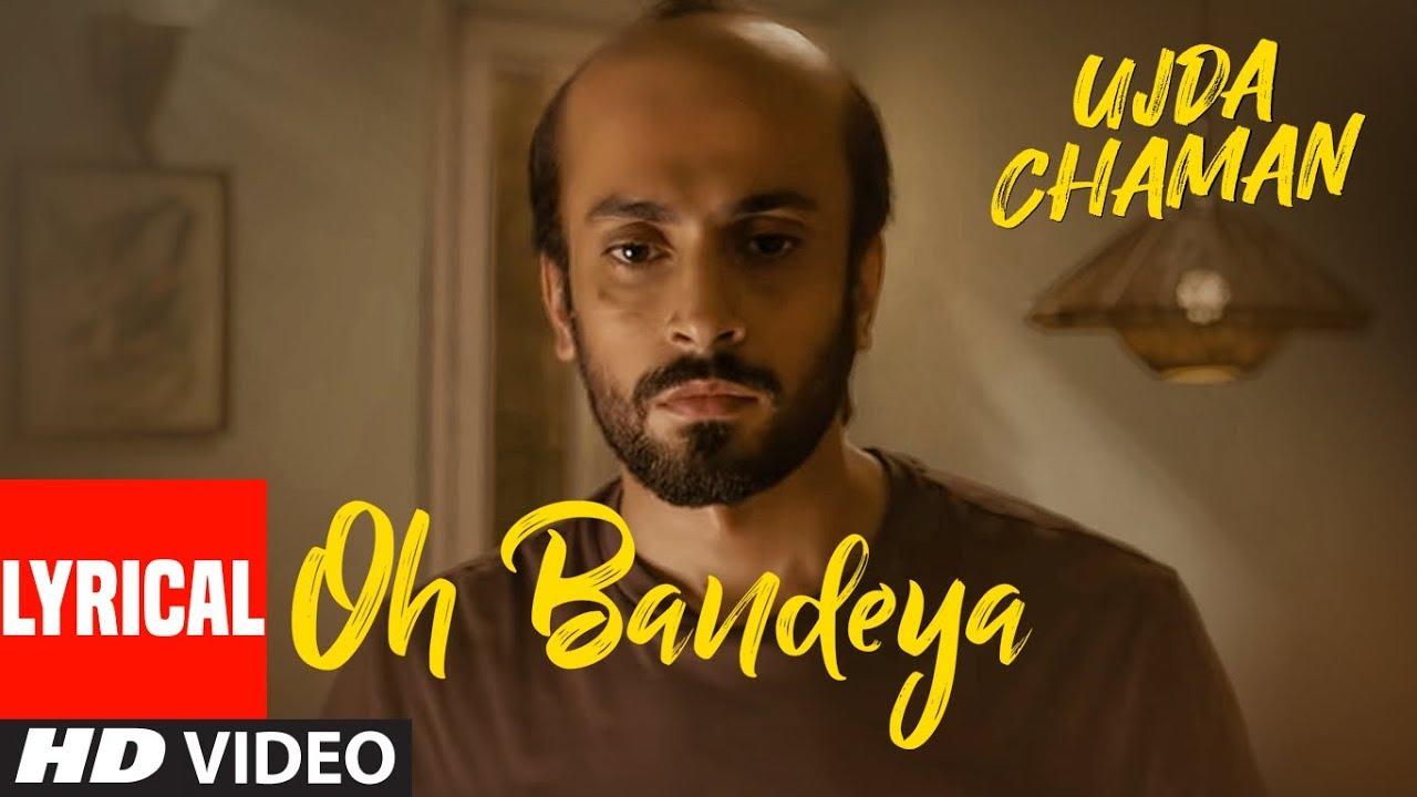Download Oh Bandeya Lyrical | Ujda Chaman | Sunny Singh | Maanvi Gagroo  | Yasser Desai | Gourov- Roshin