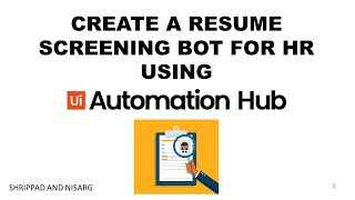 Resume screening bot for HR in UiPath ?   How to use UiPath Automation Hub   E07   Shrippad   Nisarg